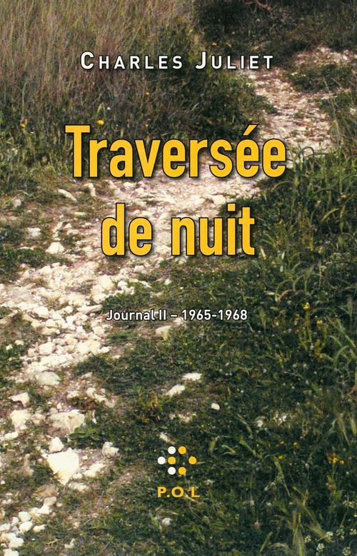 TRAVERSEE DE NUIT, JOURNAL 2 (1965-1968)